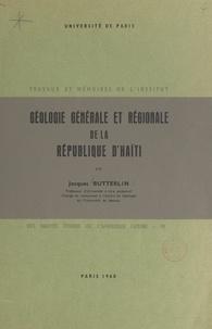 Jacques Butterlin et  Université de Paris - Géologie générale et régionale de la République d'Haïti.