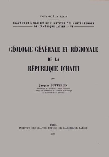 Géologie générale et régionale de la république d'Haïti