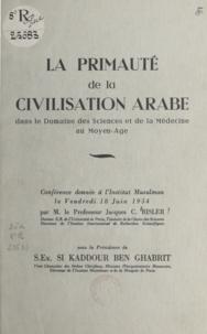 Jacques C. Risler - La primauté de la civilisation arabe dans le domaine des sciences et de la médecine au Moyen Âge - Conférence donnée à l'Institut musulman le vendredi 18 juin 1954.
