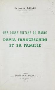 Jacques Caillé - Une Corse sultane du Maroc, Davia Franceschini et sa famille.