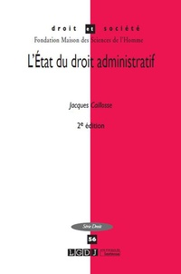 Jacques Caillosse - L'Etat du droit administratif.