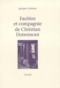 Jacques Calonne - Facéties et compagnie de Christian Dotremont.