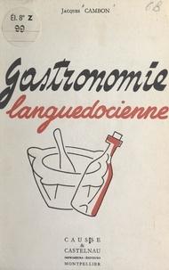 Jacques Cambon et Maurice Chauvet - Gastronomie languedocienne.