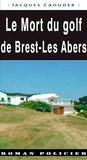 """Jacques Caouder - Le mort du golf """"Brest-les-Abers""""."""