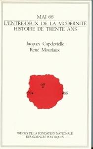 Jacques Capdevielle et René Mouriaux - Mai 68, l'entre-deux de la modernité - Histoire de trente ans.