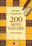 Jacques Capelovici - 200 mots fléchés - Tous niveaux.