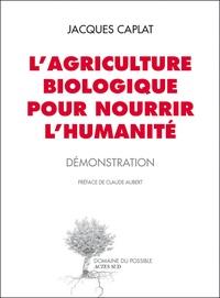 Jacques Caplat - L'agriculture biologique pour nourrir l'humanité - Démonstration.