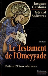 Jacques Cardona et Gérard Soliveres - Le Testament de l'Omeyyade.