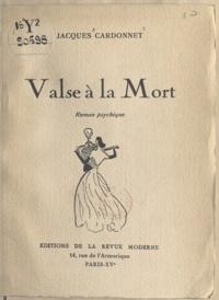 Jacques Cardonnet - Valse à la mort.
