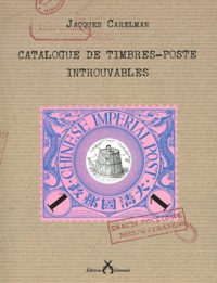 Jacques Carelman - Catalogue des timbres-poste introuvables.