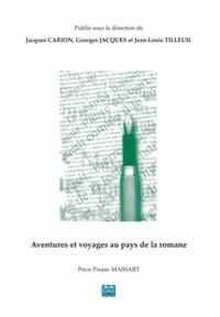Jacques Carion et Georges Jacques - Aventures et voyages au pays de la romane - Pour Pierre Massart.