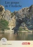 Jacques Carlucci - Les Gorges de l'Ardèche.