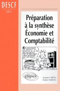 Jacques Caron et Hubert Martini - DESCF Tome 2 - Préparation à la synthèse économie et comptabilité.