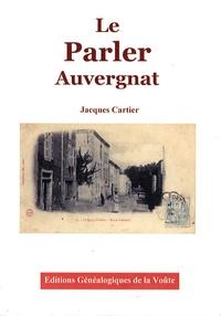 Jacques Cartier - Le parler auvergnat.