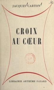 Jacques Carton - Croix au cœur.