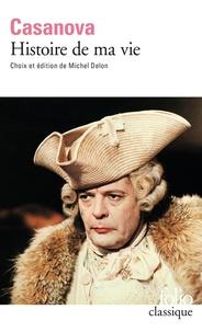 Jacques Casanova - Histoire de ma vie.