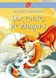 Jacques Cassabois - Dix Contes de dragons.