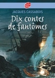 Jacques Cassabois - Dix contes de fantômes.