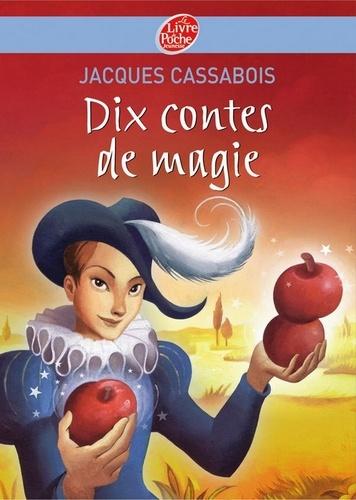 Jacques Cassabois - Dix contes de magie.