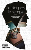 Jacques Cassabois - Je n'ai pas le temps - Le roman tumultueux d'Evariste Galois.