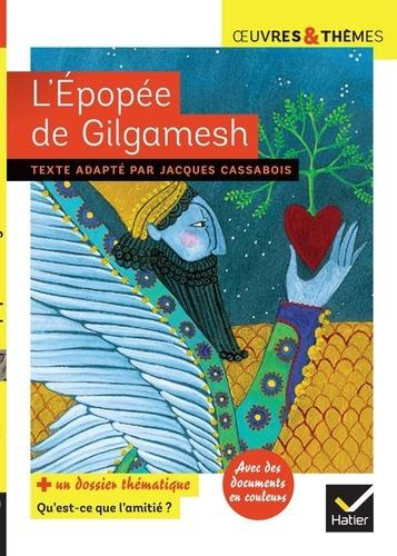 """L'épopée de Gilgamesh. Dossier thématique """"Qu'est-ce que l'amitié ?"""""""