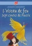 Jacques Cassabois - L'oiseau de feu - Sept contes de Russie.