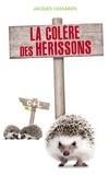 Jacques Cassabois - La colère des Hérissons.