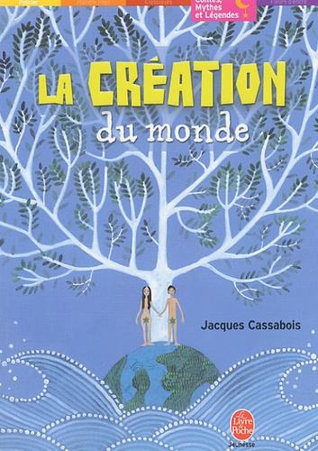 Jacques Cassabois - La création du monde.
