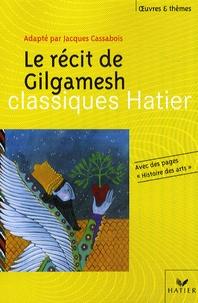 Jacques Cassabois - Le récit de Gilgamesh.