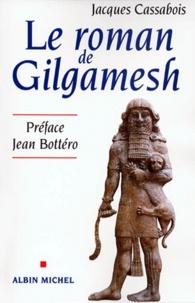 Jacques Cassabois - Le roman de Gilgamesh.