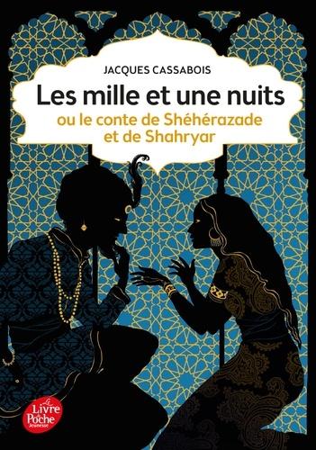 Les mille et une nuits. Ou le conte de Shéhérazade et de Shahryar