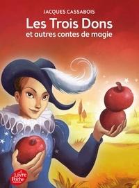 Jacques Cassabois - Les trois dons et autres contes de magie.