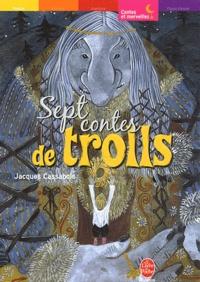 Jacques Cassabois - Sept contes de trolls.