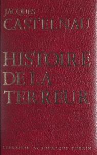 Jacques Castelnau et André Castelot - Histoire de la Terreur.