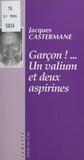 Jacques Castermane - Garçon ! Un valium et deux aspirines.