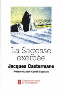 Jacques Castermane - La sagesse exercée.