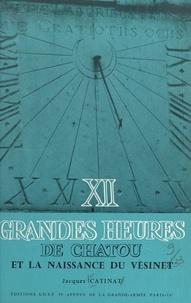 Jacques Catinat et  Collectif - XII grandes heures de Chatou et la naissance du Vésinet.