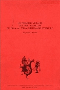 Jacques Cauvin - Les premiers villages de Syrie-Palestine du IXe au VIIe millénaire av. J.-C..