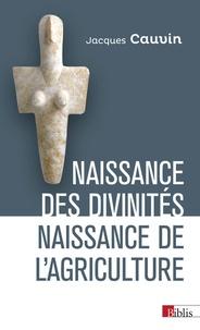 Jacques Cauvin - Naissance des divinités, naissance de l'agriculture.