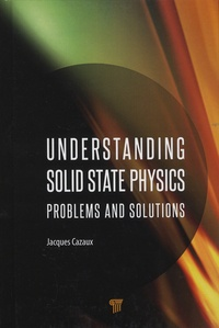 Jacques Cazaux - Understanding Solid State Physics - Problems and Solutions.