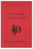 Jacques Cazeaux - L'épée du logos et le soleil de midi.
