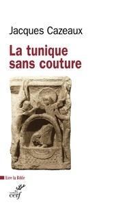 Jacques Cazeaux - La tunique sans couture.