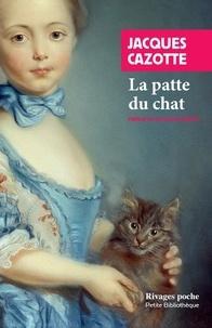 Jacques Cazotte - La patte du chat - Suivi de La prophétie de Cazotte.