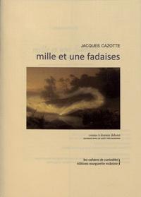 Téléchargement gratuit des ebooks au format jar Mille et une fadaises  - Contes à dormir debout 9791094565520 par Jacques Cazotte