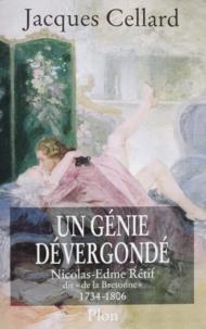 """Jacques Cellard - Un génie dévergondé. - Nicolas-Edme Rétif, dit """" de La Bretonne """" (1734-1806)."""