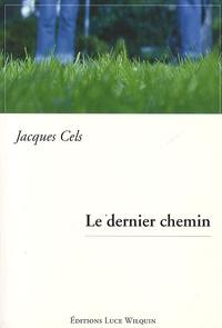Jacques Cels - Le dernier chemin.