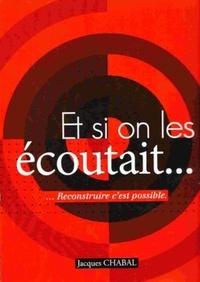Jacques Chabal - Et si on les écoutait...reconstruire c'est possible.