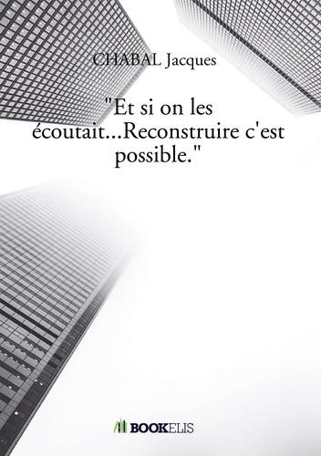 """Jacques Chabal - """"Et si on les écoutait... Reconstruire c'est possible""""."""