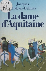 Jacques Chaban-Delmas - La dame d'Aquitaine.