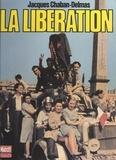 Jacques Chaban-Delmas et Roger Thérond - La Libération.